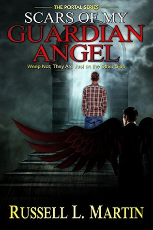 Scars of My Guardian Angel: An Epic Science Fiction & Fantasy Novel