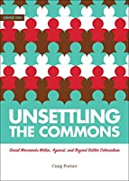 Unsettling the Commons: Social Movements Within, Against, and Beyond Settler Colonialism