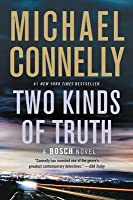 Two Kinds of Truth (Harry Bosch, #20; Harry Bosch Universe, #30)