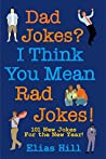 Book cover for Dad Jokes? I Think You Mean Rad Jokes!