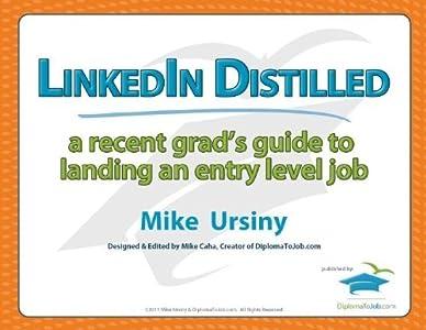 LinkedIn Distilled: A Recent Grad's Guide to Landing an Entry Level Job