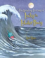 The Amazing Journey of Lucky the Lobster Buoy