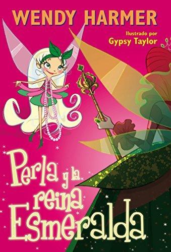 Perla y la reina Esmeralda  by  Wendy Harmer