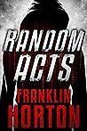 Random Acts: A Social Media Suspense Thriller