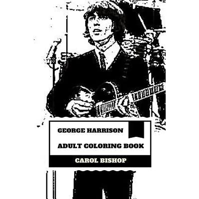 - George Harrison Adult Coloring Book: Lead Guitarist Of Beatles And