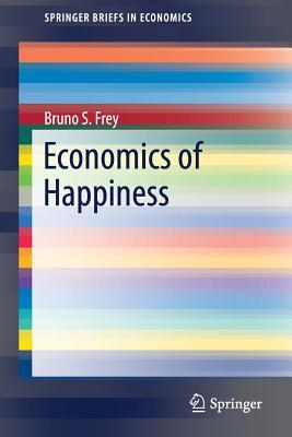Economics of Happiness  by  Bruno S Frey
