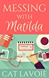 Download ebook Messing with Matilda by Cat Lavoie