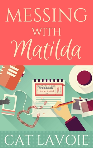 Messing with Matilda by Cat Lavoie