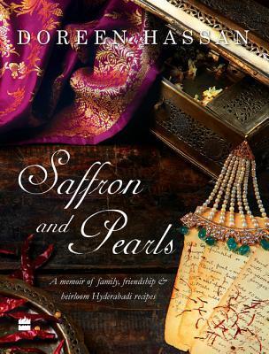 Saffron and Pearls: A Memoir of Family, Friendship  Heirloom HyderabadiRecipes
