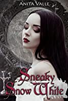 Sneaky Snow White (Dark Fairy Tale Queen, #2)