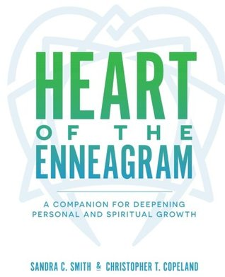 Heart of the Enneagram: A Companion for Deepening Personal and Spiritual Growth