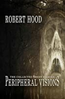 Peripheral Visions: The Collected Ghost Stories