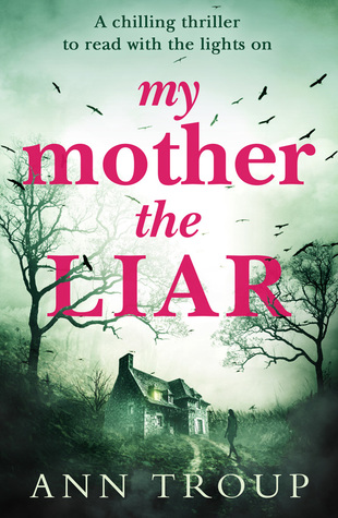 My Mother, The Liar: A chilling thriller to read with the lights on