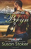 Rescuing Bryn: Volume 6 (Delta Force Heroes)