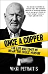 Once a Copper: The Life and Times of Brian 'The Skull' Murphy