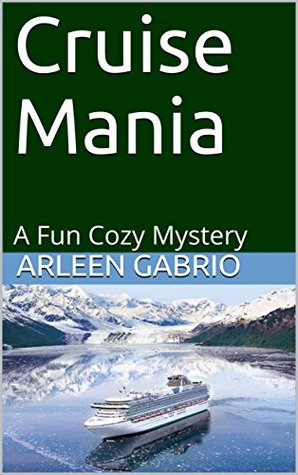 Cruise Mania: A Fun Cozy Mystery (Mike and Peter FBI Agents Book 48)