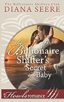 The Billionaire Shifter's Secret Baby (Billionaire Shifters Club, #4)