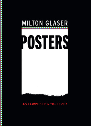 Milton Glaser Posters: 427 Examples from 1965 to 2017