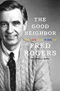 The Good Neighbor: The Life and Work of…