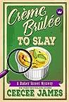 Crème Brûlée To Slay (Baker Street Cozy Mysteries #3)