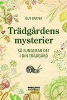 Trädgårdens mysterier: så fungerar det i din trädgård