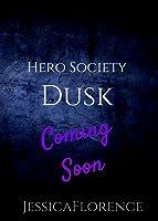 Dusk (Hero Society, #3)