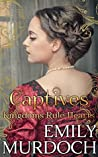 Captives: Kingdoms Rule Hearts (Conquered Hearts Book 3)