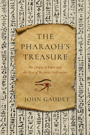 The Pharaoh's Treasure: The Origin of Paper and the Rise of Western Civilization