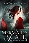 The Mermaid's Escape (The Siren, #1)