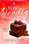 A Berry Deadly Welcome (Kylie Berry Mysteries #1)