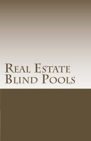 Real Estate Blind Pools: Raising $500,000 to $5,000,000 with an Exempt Offering Douglas Slain