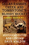 Texas Ranger Creek & Tombstone's Bloody Bucket (Sundog #7)