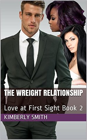 The Wreight Relationship: Love at First Sight Book 2