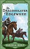 The Dragonslayer of Edgewhen (Edgewhen #1)