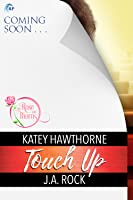Touch Up (Rose & Thorns, #2)