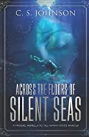 Across the Floors of Silent Seas (Till Human Voices Wake Us)