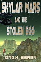 Skylar Mars and the Stolen Egg