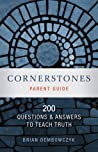 Cornerstones: 200 Questions and Answers to Teach Truth, Parent Guide