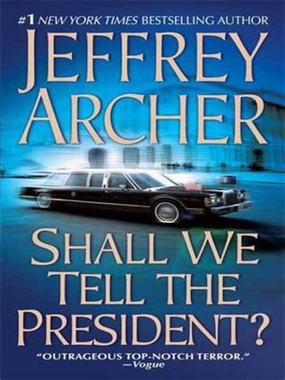 Download Shall We Tell The President Kane Abel 3 By Jeffrey Archer