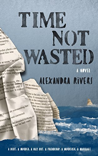Time Not Wasted Alexandra Rivers