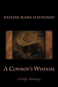A Cowboy's Wisdom: 70 Daily Ponderings (Volume 1)