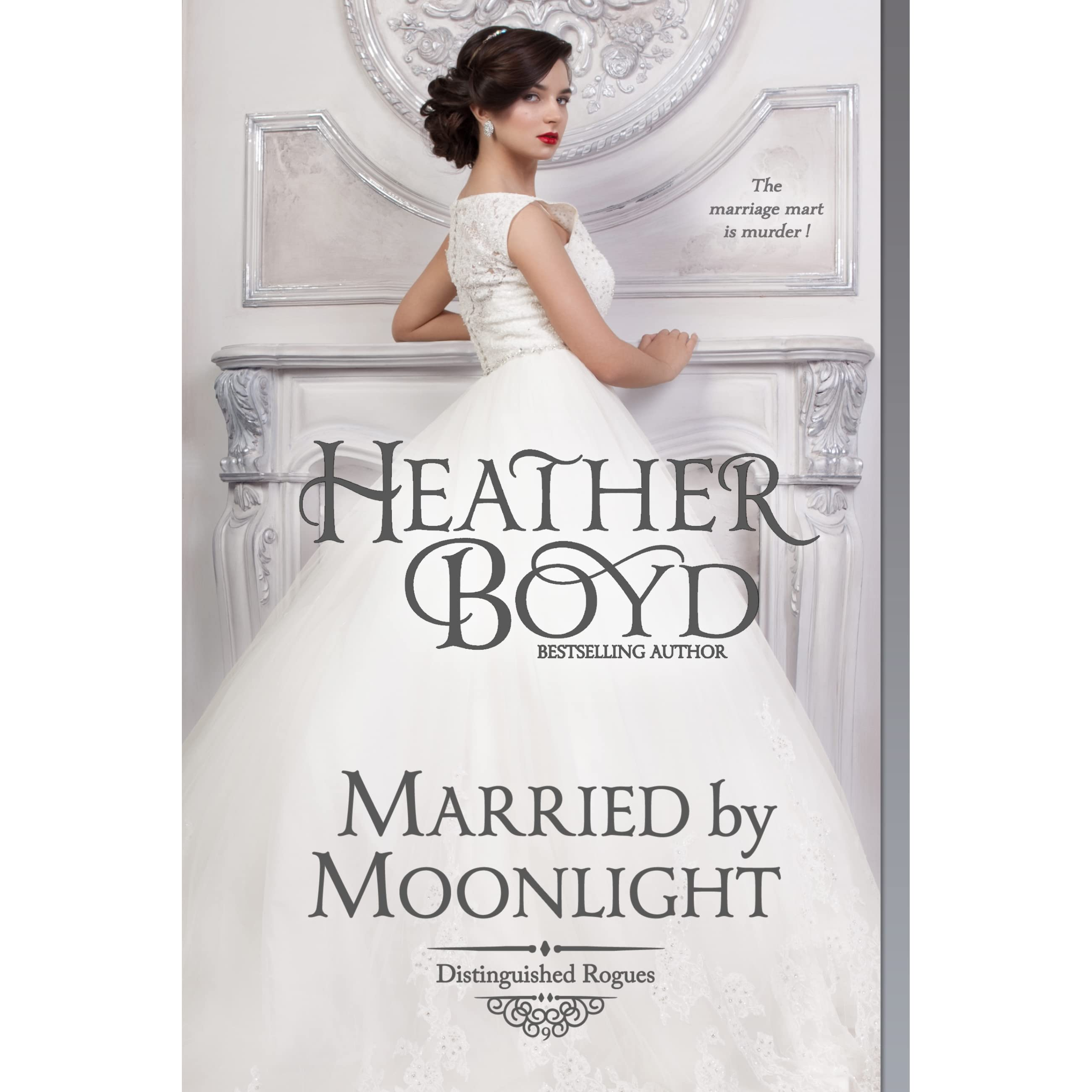 4a66f9f7b4 Married by Moonlight (Distinguished Rogues, #9) by Heather Boyd