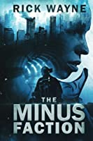 The Minus Faction: Omnibus Edition