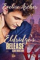 Eldridge's Release (Club Rebellion, #1)