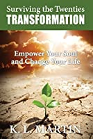 Surviving the Twenties Transformation: Empower Your Soul and Change Your Life