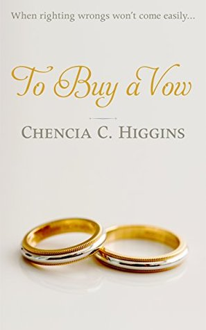 To Buy a Vow by Chencia C. Higgins