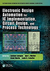 Electronic Design Automation for IC Implementation, Circuit Design, and Process Technology: Volume 1 (Electronic Design Automation for Integrated Circuits Handbook)