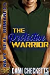 The Protective Warrior (Navy SEAL Romances)
