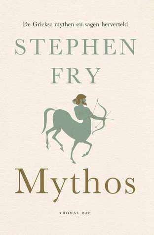 Mythos: De Griekse mythen herverteld