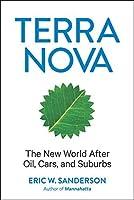 Terra Nova: The New World After Oil, Cars, and Suburbs